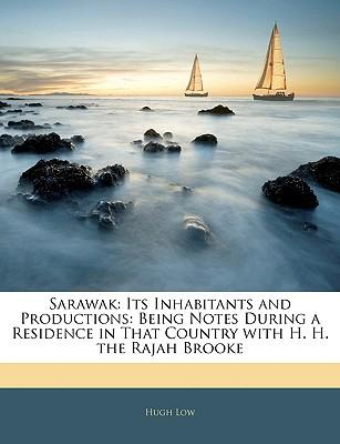 Descarga de libros audibles de Amazon Sarawak : Its Inhabitants and Productions: Being Notes During a Residence in That Country with H. H. the Rajah Brooke en español PDF DJVU by Hugh Low 9781141901562