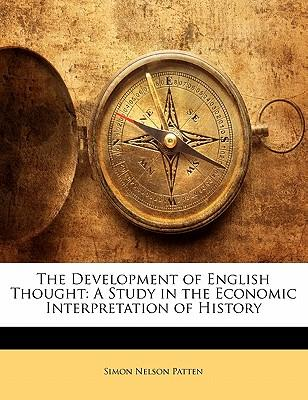 Rapidshare kostenloser ebook download pdf The Development of English Thought : A Study in the Economic Interpretation of History PDF by Simon Nelson Patten
