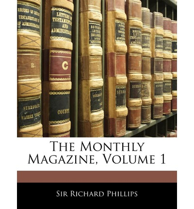 The Monthly Magazine, Volume 1