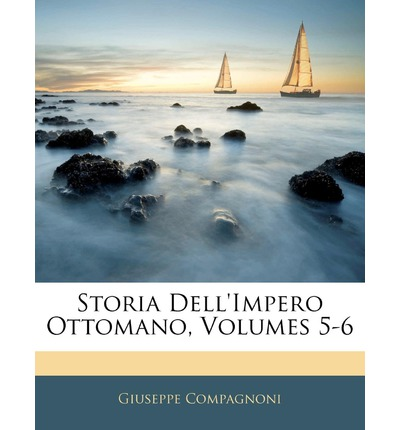 Storia Dell'impero Ottomano, Volumes 5-6