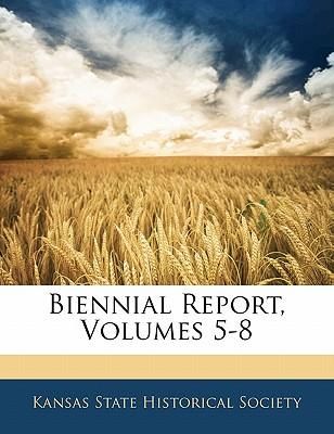 Biennial Report, Volumes 5-8