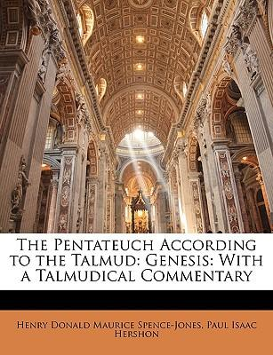 The Pentateuch According to the Talmud : Genesis: With a Talmudical Commentary
