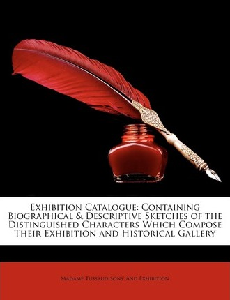 E prenota il download pdf Exhibition Catalogue : Containing Biographical & Descriptive Sketches of the Distinguished Characters Which Compose Their Exhibition and Historical Gallery (Letteratura italiana) CHM by Tussaud Sons' And Exhibition
