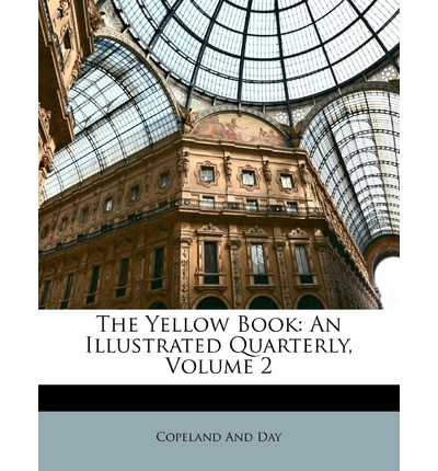 Kostenlose E-Book-Downloads für Netbooks The Yellow Book : An Illustrated Quarterly, Volume 2 by Copeland And Day 1147306850 PDF MOBI