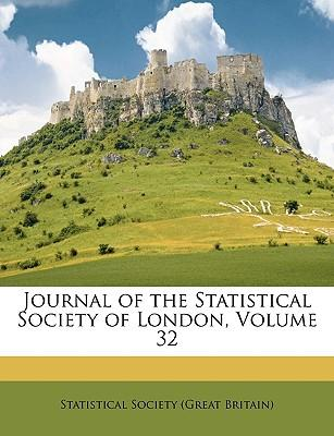 Journal of the Statistical Society of London, Volume 32