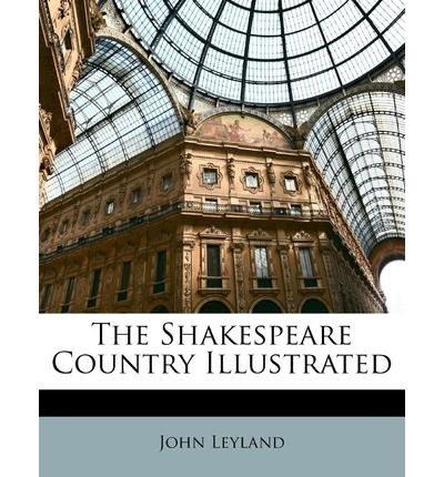 Download di libri Pdb The Shakespeare Country Illustrated in italiano PDF ePub iBook 9781148166193 by John Leyland