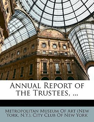 Annual Report of the Trustees, ...