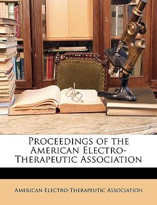 Proceedings of the American Electro-Therapeutic Association