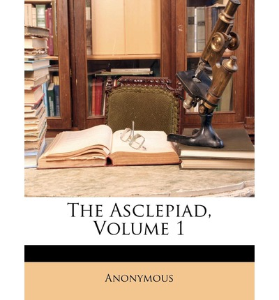 The Asclepiad, Volume 1