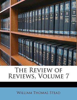 The Review of Reviews, Volume 7