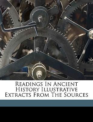 Readings in Ancient History Illustrative Extracts from the Sources