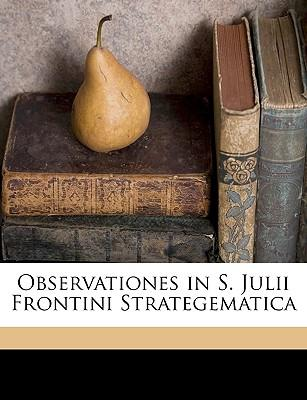 Observationes in S. Julii Frontini Strategematica