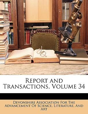 Report and Transactions, Volume 34