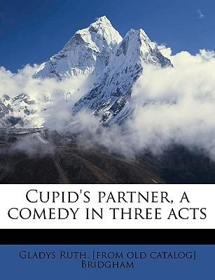 Cupid's Partner, a Comedy in Three Acts