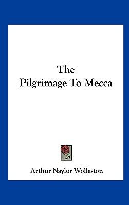 The Pilgrimage to Mecca