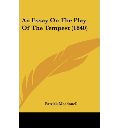 the tempest shakespeare essay questions How to write a tempest essay tips on how to write good tempest essays tempest is a play written by william shakespeare around 1611.