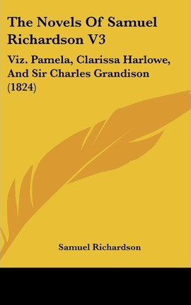 samuel richardsons novel pamela essay This one-page guide includes a plot summary and brief analysis of pamela by samuel richardson pamela summary novels pamela differs from richardson.