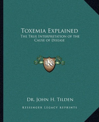Toxemia Explained and Cleansing Protocols For Beginners
