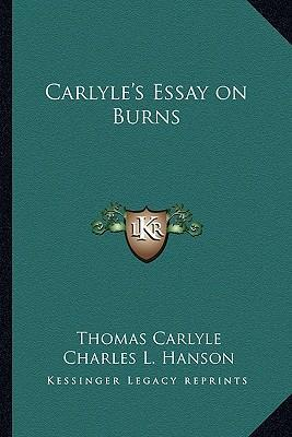 thomas carlyle essay The major works of thomas carlyle essay 1582 words 7 pages the victorian  age which extended from 1837 to 1901 was an era of great social change and.