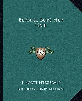 bernice bobs her hair essay Bernice bobs her hair,  what i intend to show in this essay is how the short story traces a development in the  bernice has her hair bobbed when that is.