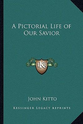 A Pictorial Life of Our Savior
