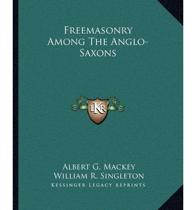Freemasonry Among the Anglo-Saxons