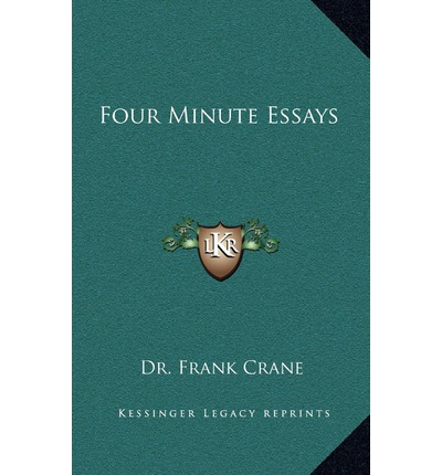Thoughts inspired by Dr. Frank Crane's 4-Minute Essays