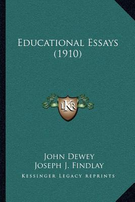 educational essay dewey For john dewey, education and democracy are intimately connected according to dewey good education should have both a societal purpose and purpose for the individual student for dewey, the long-term matters, but so does the short-term quality of an educational experience.