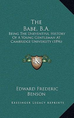 The Babe, B.A. : Being the Uneventful History of a Young Gentleman at Cambridge University (1896)
