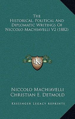 the historical political and diplomatic writings of niccolo machiavelli v2 1882 niccolo. Black Bedroom Furniture Sets. Home Design Ideas