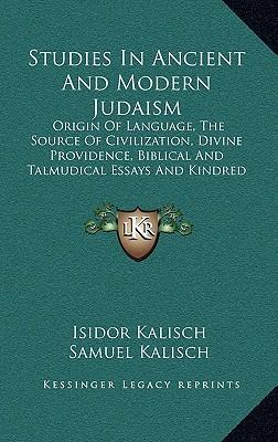 Studies in Ancient and Modern Judaism