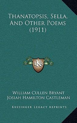 an analysis of thanatopsis a poem by william cullen bryant Thanatopsis by william cullen bryant - to him who in the love of nature holds communion with her visible forms, she speaks a various language for his gayer.