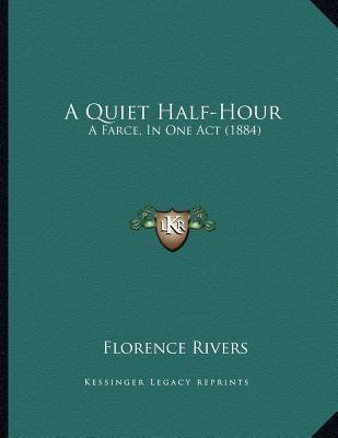 A Quiet Half-Hour : A Farce, in One Act (1884)