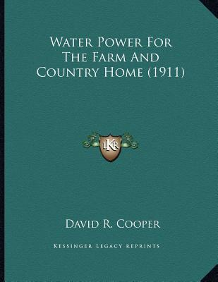 Water Power for the Farm and Country Home (1911)