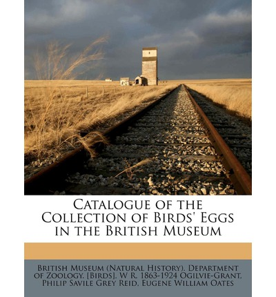 Catalogue of the Collection of Birds' Eggs in the British Museum Volume 3 - 3