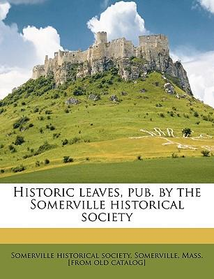 Historic Leaves, Pub. by the Somerville Historical Society Volume 2