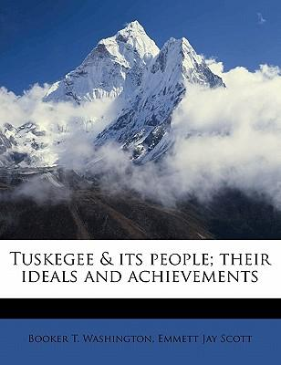 Tuskegee & Its People; Their Ideals and Achievements