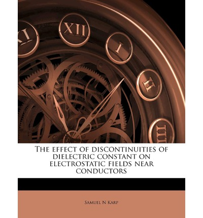 The Effect of Discontinuities of Dielectric Constant on Electrostatic Fields Near Conductors