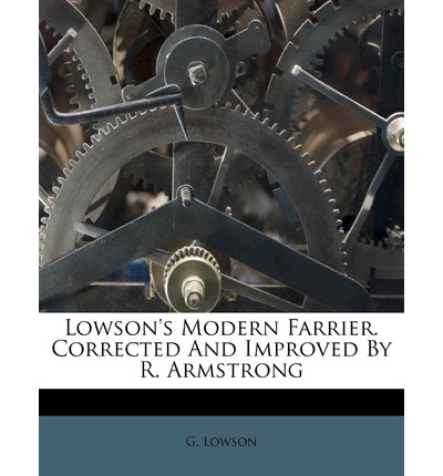 Lowson's Modern Farrier. Corrected and Improved by R. Armstrong