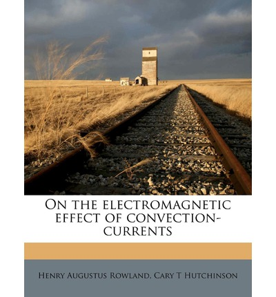 On the Electromagnetic Effect of Convection-Currents