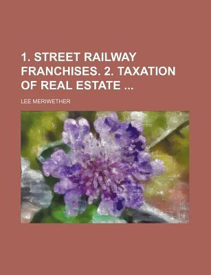 1. Street Railway Franchises. 2. Taxation of Real Estate