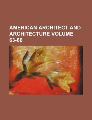 American Architect and Architecture Volume 63-66