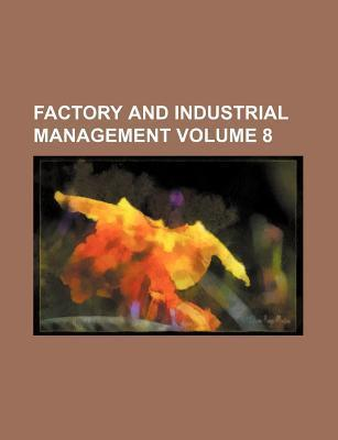 Factory and Industrial Management Volume 8