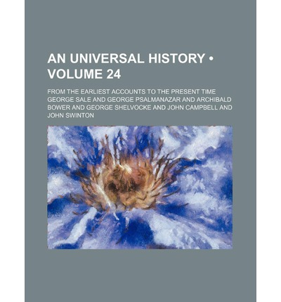 An Universal History (Volume 24); From the Earliest Accounts to the Present Time