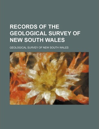 Records of the Geological Survey of New South Wales (Volume 3)