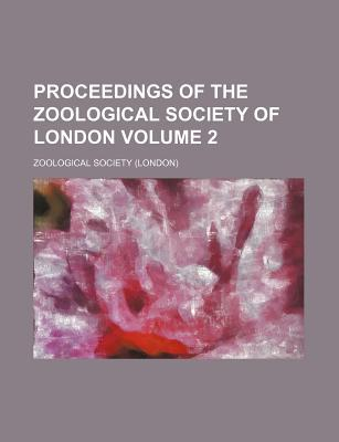Proceedings of the Zoological Society of London Volume 2