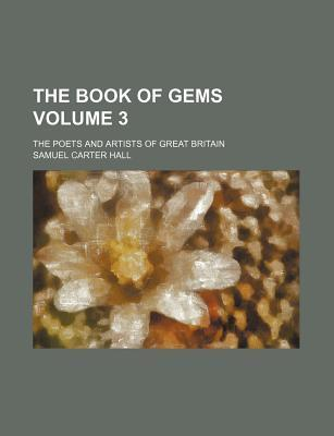 The Book of Gems Volume 3; The Poets and Artists of Great Britain