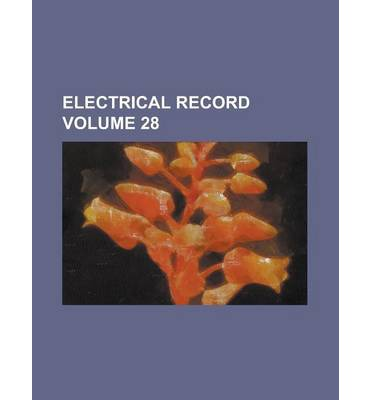 Electrical Record Volume 28