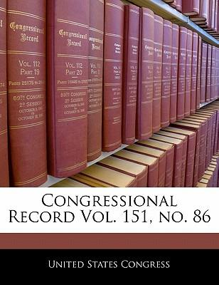 Congressional Record Vol. 151, No. 86