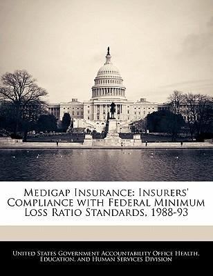 Medigap Insurance : Insurers' Compliance with Federal Minimum Loss Ratio Standards, 1988-93